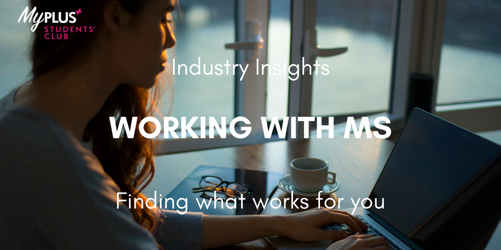 Working with MS: Finding What Works For You
