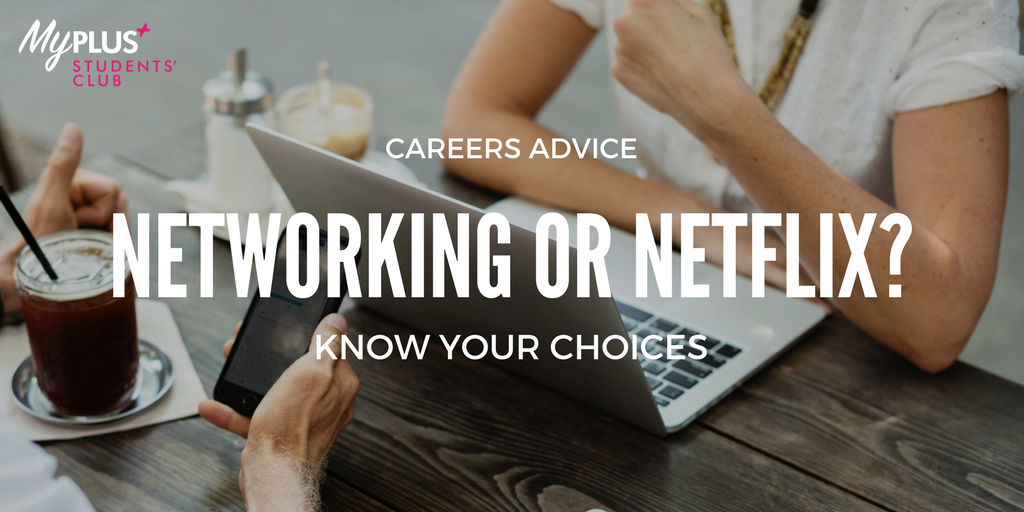 Networking or Netflix: which would you choose?