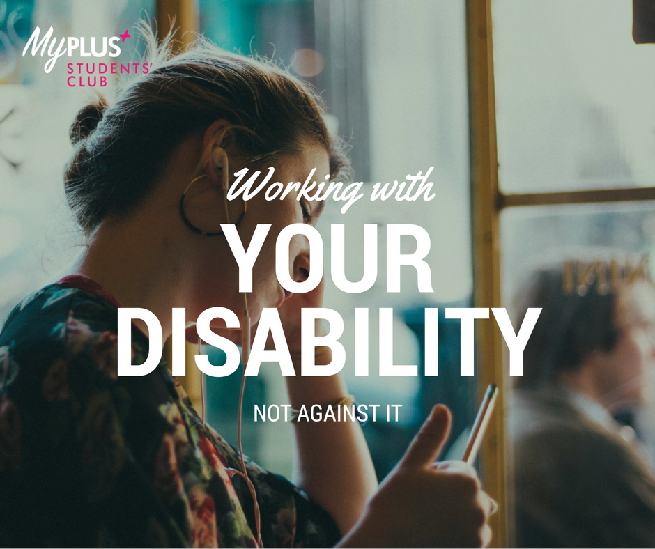 Working With Your Disability...Not  Against It