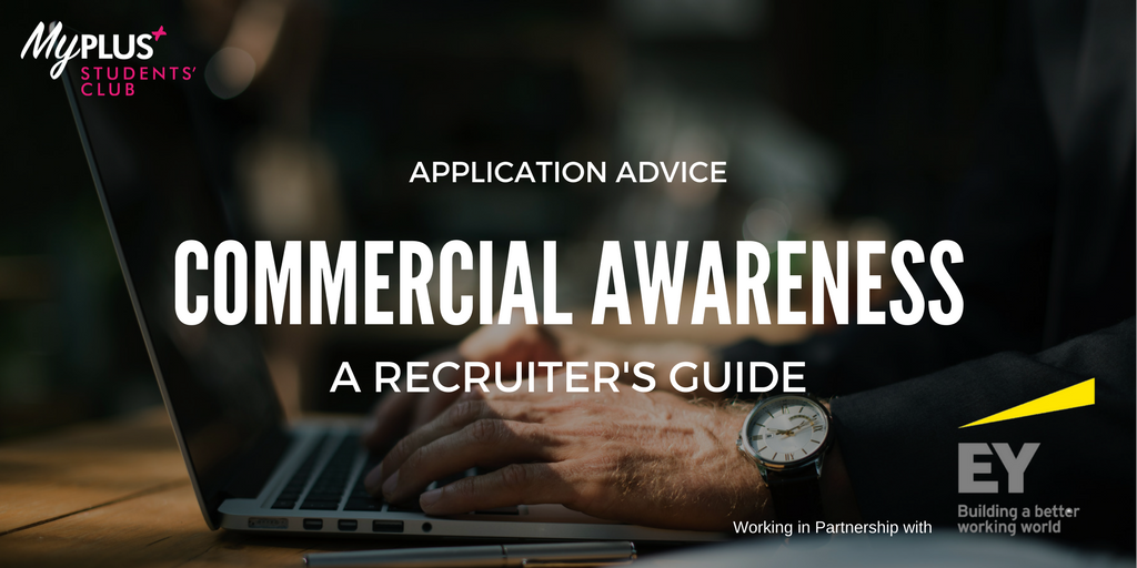 6 Tips to Develop Commercial Awareness – Advice from an EY Recruiter