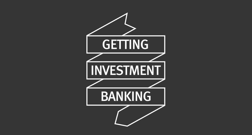 Getting Investment Banking
